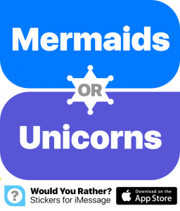Mermaids or unicorns